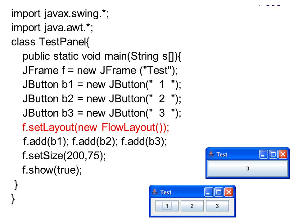 import javax.swing.*; import java.awt.*; class TestPanel{ public static void main(String s[]){ JFrame f = new JFrame ( Test );